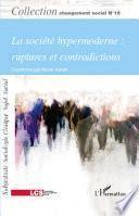 La société hypermoderne : ruptures et contradictions