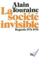 La Société invisible. Regards (1974-1976)