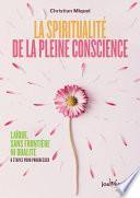 La spiritualité de la pleine conscience