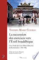 La succession des exercices vers l'Eveil bouddhique