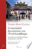 La succession des exercices vers l'Éveil bouddhique