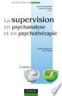 La supervision en psychanalyse et en psychothérapie 2e ed.