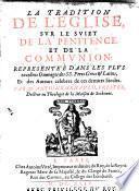 La Tradition de l'Eglise, sur le sujet de la penitence, et de la communion: