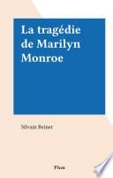 La tragédie de Marilyn Monroe