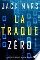 La Traque Zéro (Un Thriller d'Espionnage de L'Agent Zéro—Volume #3)