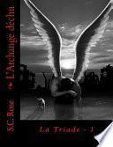 La Triade, tome 1: L'Archange déchu