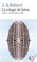 La trilogie de béton (Crash!, L'île de béton, I.G.H.)
