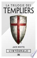 La Trilogie des Templiers - L'Intégrale