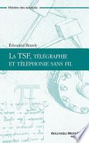 La TSF, Télégraphie et téléphonie sans fil