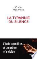 La Tyrannie du silence - J'étais carmélite, et un prêtre m'a violée