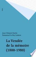 La Vendée de la mémoire (1800-1980)