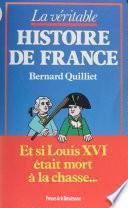 La Véritable Histoire de France