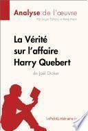 La Vérité sur l'affaire Harry Quebert (Analyse de l'oeuvre)