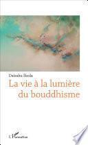 La vie à la lumière du bouddhisme