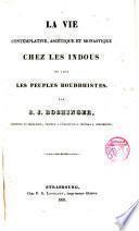 La Vie contemplative,ascétique et monastique chez les Indous et chez les peuples Bouddhistes