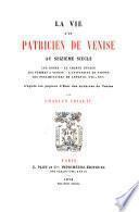 La vie d'un Patricien de Venise au XVIe siècle
