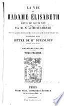 La vie de Madame Elisabeth, soeur de Louis XVI