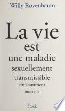 La vie est une maladie sexuellement transmissible constamment mortelle