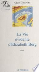 La vie évidente d'Elizabeth Berg