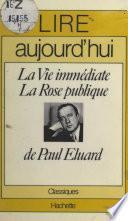 La vie immédiate, La rose publique, de Paul Éluard