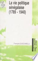 La Vie politique sénégalaise (1) : 1789-1940