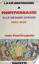 La vie quotidienne à Montparnasse à la grande époque