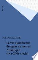 La Vie quotidienne des gens de mer en Atlantique (IXe-XVIe siècle)