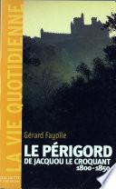 La vie quotidienne en Périgord au temps de Jacquou le Croquant