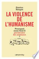 La Violence de l'humanisme