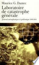 Laboratoire de catastrophe générale. Journal métaphysique et polémique (2000-2001)