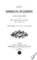 Lady Georgiana Fullerton, sa vie et ses œuvres ... Ouvrage précédé d'une lettre du cardinal Newman. [With a portrait.].