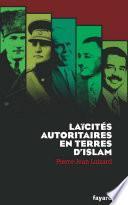 Laïcités autoritaires en terres d'Islam