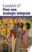 Laudato si' : pour une écologie intégrale