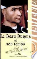 Le beau Dunois et son temps