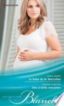 Le bébé du Dr MacCallan - Une si belle rencontre