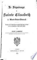 Le Béguinage de Sainte Elisabeth à mont-Saint-Amand