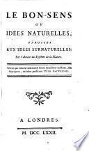 Le bon-sens, ou idées naturelles,