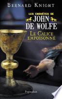 Le Calice empoisonné - Les enquêtes de John de Wolfe