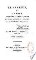 Le censeur ou examen des actes et des ouvrages qui tendent à détruire ou à consolider la constitution de l'Etat