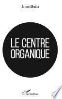 Le centre organique