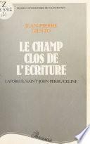 Le Champ clos de l'écriture : Laforgue, Saint-John Perse, Céline