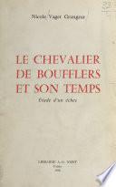 Le chevalier de Boufflers et son temps