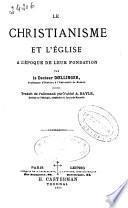 Le Christianisme et l'Eglise à l'époque de leur fondation