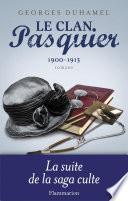 Le Clan Pasquier, 1900-1913