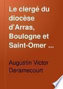 Le clergé du diocèse d'Arras, Boulogne et Saint-Omer pendant la Révolution (1789-1802)