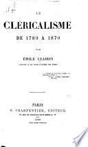 Le cléricalisme de 1789 à 1870