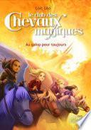 Le Club des Chevaux Magiques - Au galop pour toujours -