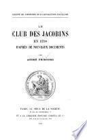 Le club des Jacobins en 1790, d'apres de nouveaux documents