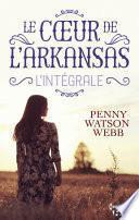 Le coeur de l'Arkansas - L'intégrale