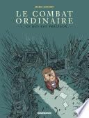 Le combat ordinaire - tome 3 - Ce qui est précieux
